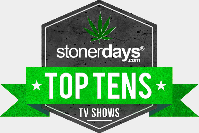 stoner-tv-shows