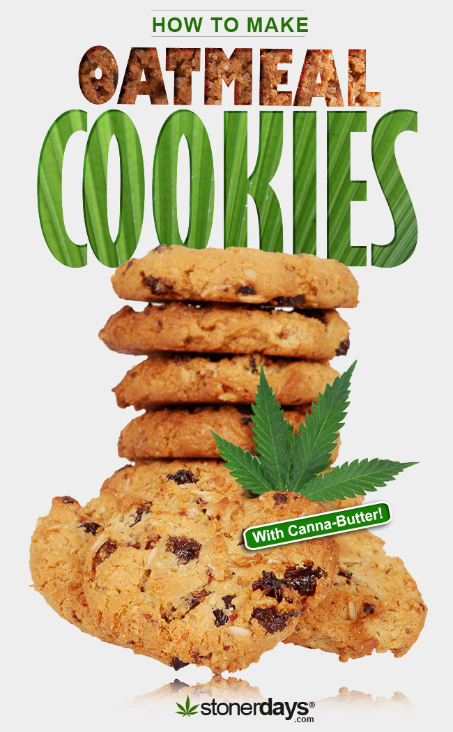 How to Make Oatmeal Cookies with Marijuana