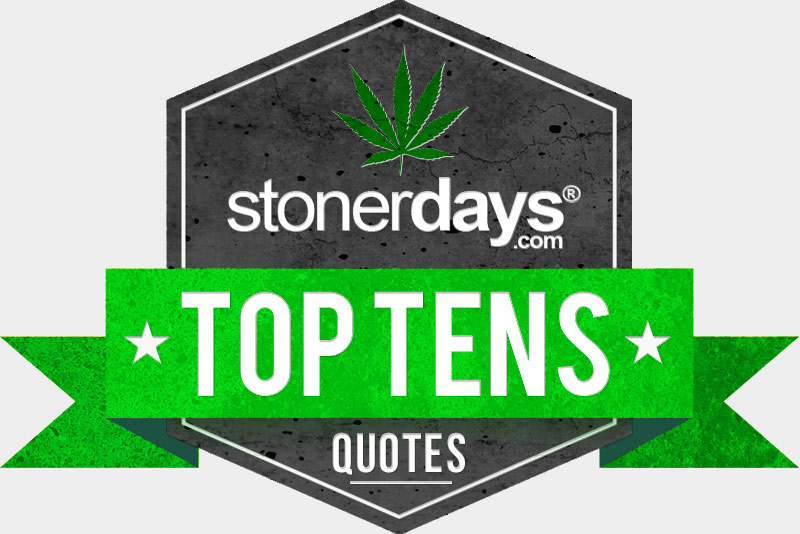 stoner-quotes