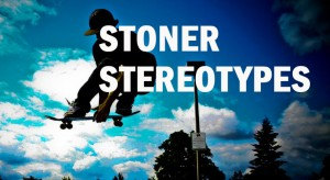 STONER-STEREOTYPES