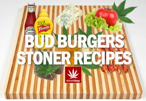 BUD BURGERS STONER RECIPES