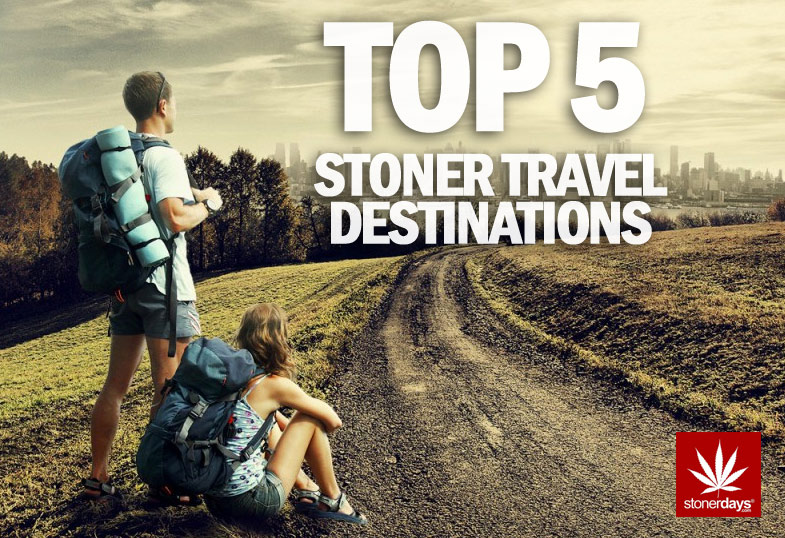 STONER TRAVEL DESTINATIONS STONERDAYS