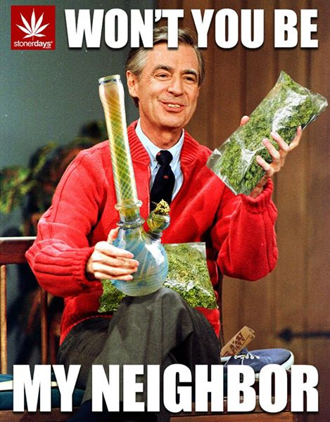 wont you be my neighbor mr rogers weed