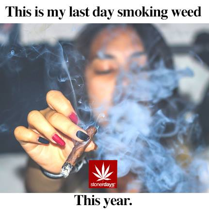 this is my last day smoking weed this year