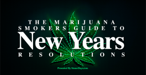 The Marijuana Smokers Guide to New Years Resolutions