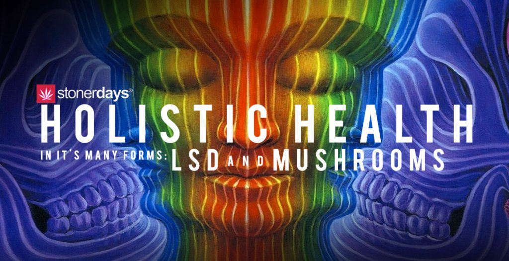 Holistic-Health-In-its-Many-Forms-LSD-and-Mushrooms