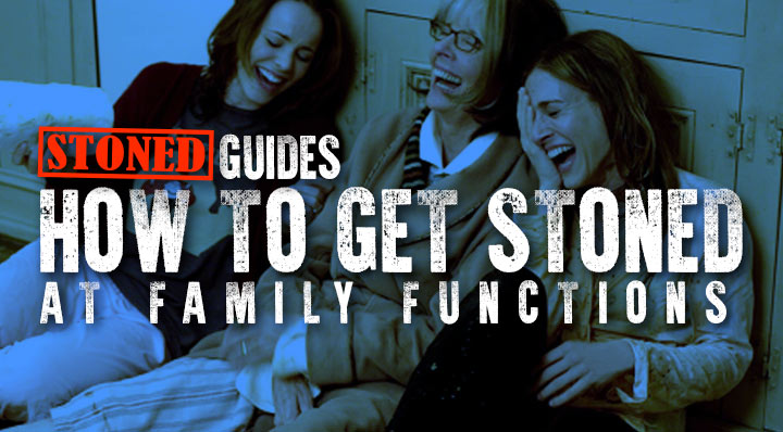 How-to-Get-Stoned-at-Family-Functions-Blog-